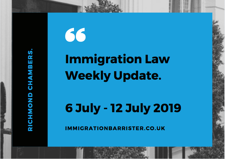 Immigration law update for 6 July to 12 July 2019